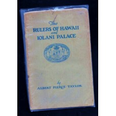1927 THE RULERS OF HAWAII AND IOLANI PALACE BY: ALBERT PIERCE TAYLOR G/VG CONDITION