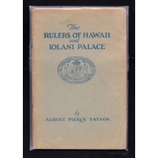 1927 THE RULERS OF HAWAII AND IOLANI PALACE BY: ALBERT PIERCE TAYLOR FINE CONDITION
