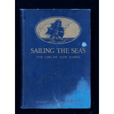 1920 THE SAILING SEAS - THE LOG OF TOM DARKE - HARD COVER - RARE !!