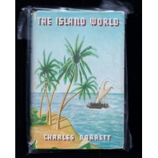 1944 THE ISLAND WORLD BY: CHARLES BARRETT - VG WITH COVER